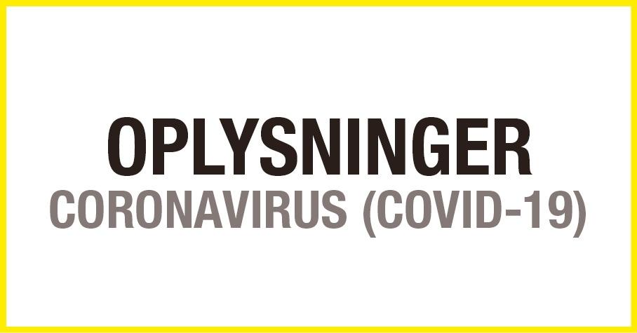 OPLYSNINGER CORONA VIRUS (COVID-19)